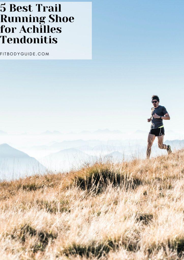 5 Best Trail Running Shoe for Achilles