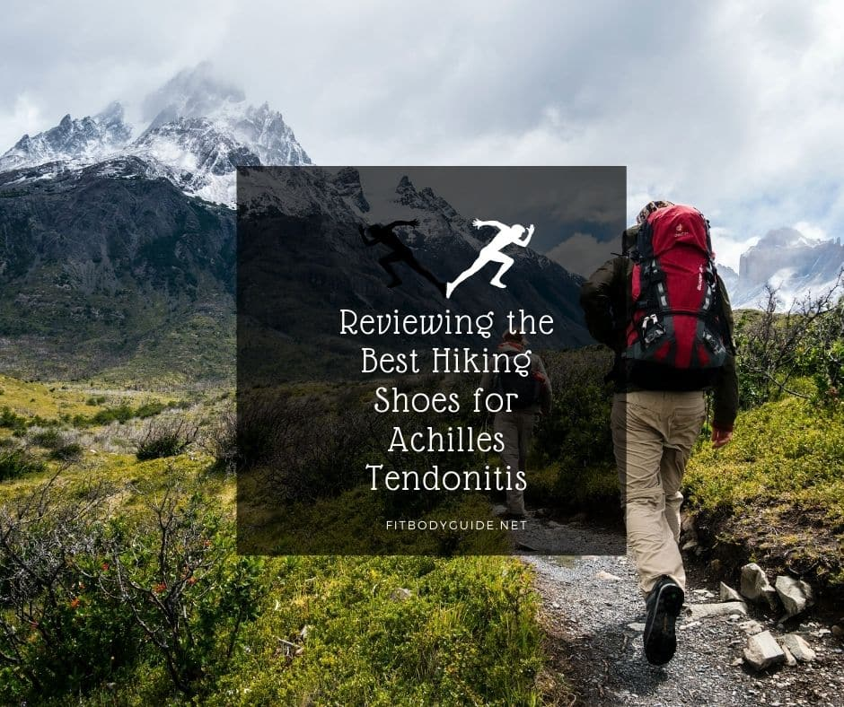 Best Hiking Shoes for Achilles Tendonitis